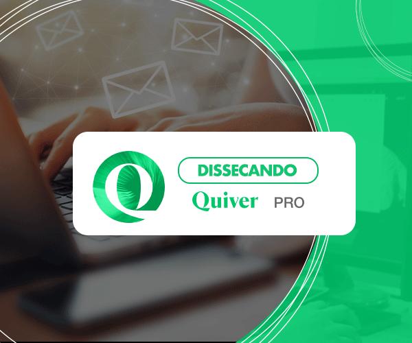 Dissecando o Quiver PRO: Emails e SMS's automáticos
