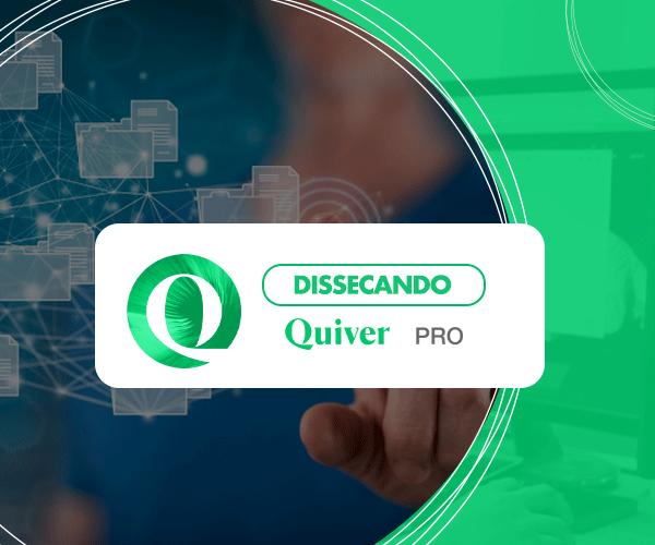 Dissecando o Quiver PRO: Importação de propostas, apólices e comissões